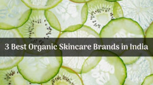 Best Organic Skincare Brands in India