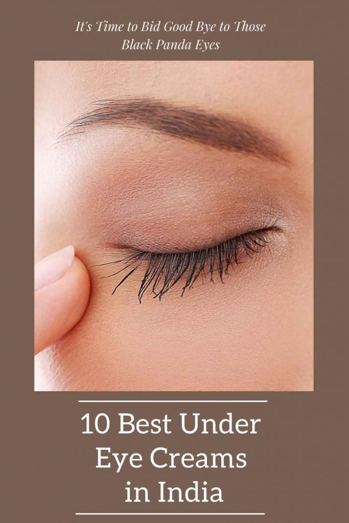 Top 9 Best Under Eye Creams In India Bid Good Bye To Panda Eyes