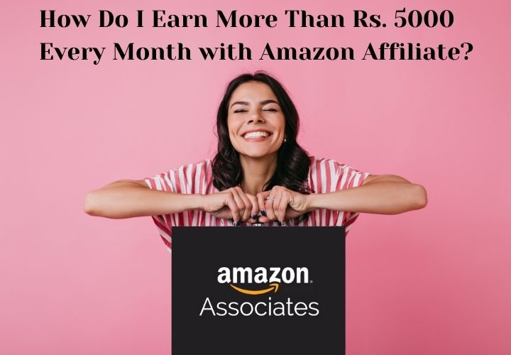 My Experience with Amazon Associates aka Amazon Affiliate Program in India